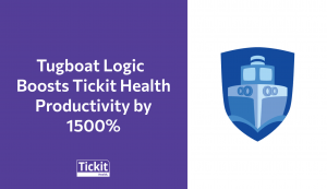 Tugboat Logic boosts Tickit Health productivity by 1500%